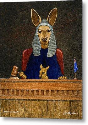 Kangaroo Court... Metal Print by Will Bullas