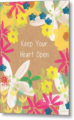 Keep Your Heart Open Metal Print by Linda Woods