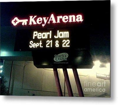 Key Arena Pearl Jam Metal Print by Linda De La Rosa