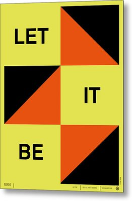 Let It Be Poster Metal Print by Naxart Studio