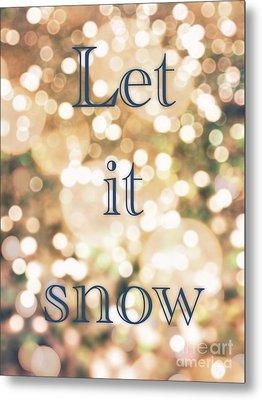 Let It Snow Metal Print by Lynsie Petig