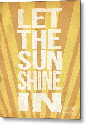 Let The Sunshine In Metal Print by Pati Photography