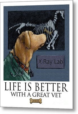 Life Is Better With A Great Vet Yellow Lab X-ray Metal Print by Kathleen Harte Gilsenan