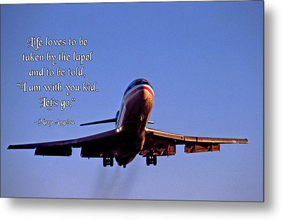 Life Loves To Be Taken By The Lapel Metal Print by Mike Flynn