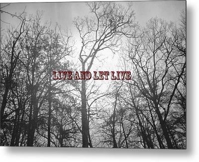 Live And Let Live Metal Print by Gerlinde Keating - Galleria GK Keating Associates Inc