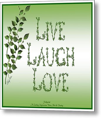 Live Laugh Love Metal Print by Shirley Fisher