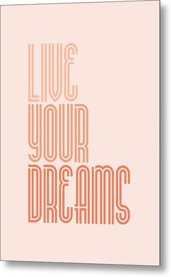 Live Your Dreams Wall Decal Wall Words Quotes, Poster Metal Print by Lab No 4 - The Quotography Department