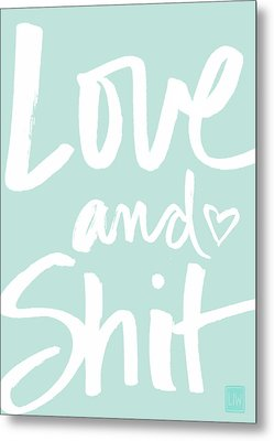 Love And Shit -greeting Card Metal Print by Linda Woods