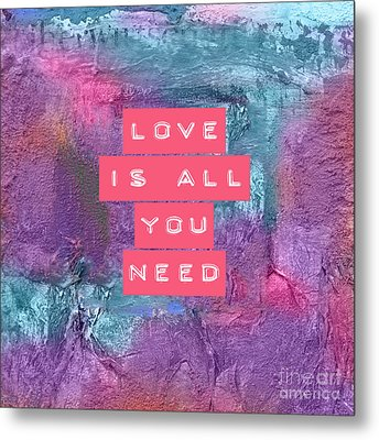 Love Is All You Need Metal Print by VIAINA Visual Artist