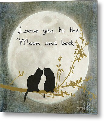 Love You To The Moon And Back Metal Print by Linda Lees