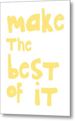 Make The Best Of It- Yellow And White Metal Print by Linda Woods