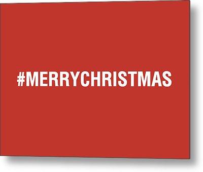 Merry Christmas Hashtag Metal Print by Linda Woods