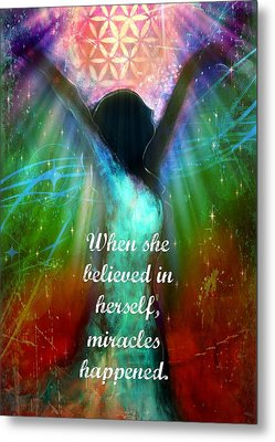 Miracles Happen Metal Print by Tara Catalano