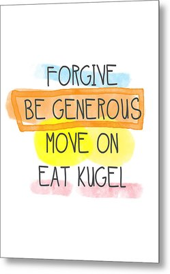 Move On And Eat Kugel Metal Print by Linda Woods