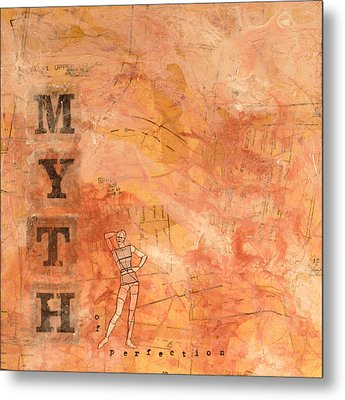 Myth Of Perfection Metal Print by Carlynne Hershberger
