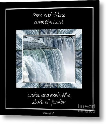 Niagara Falls Seas And Rivers Bless The Lord Praise And Exalt Him Above All Forever Metal Print by Rose Santuci-Sofranko