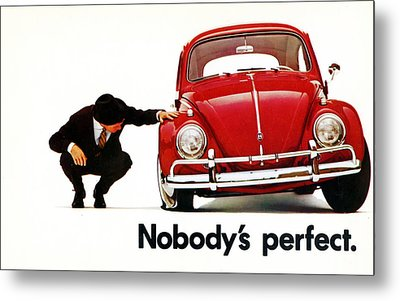 Nobodys Perfect - Volkswagen Beetle Ad Metal Print by Georgia Fowler