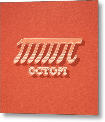 Octopi Pi Funny Nerd And Geek Humor Metal Print by Philipp Rietz