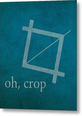 Oh Crop Photoshop Designer Humor Poster Metal Print by Design Turnpike