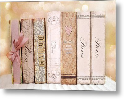 Paris Dreamy Shabby Chic Romantic Pink Cottage Books Love Dreams Paris Collection Pastel Books Metal Print by Kathy Fornal