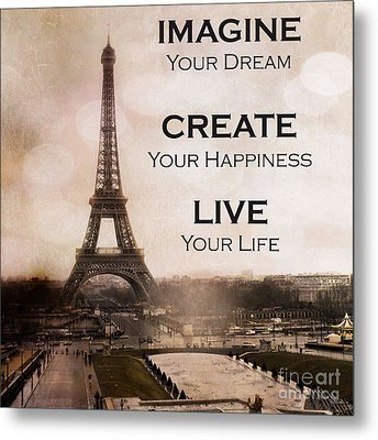 Paris Eiffel Tower Sepia Photography - Paris Eiffel Tower Typography Life Quotes Metal Print by Kathy Fornal