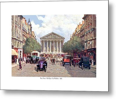 Paris France - The Rue Royal And The Madeleine - 1910 Metal Print by John Madison