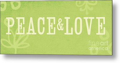 Peace And Love Metal Print by Linda Woods
