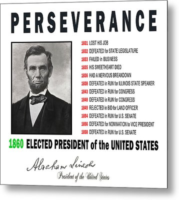Perseverance Of Abraham Lincoln Metal Print by Daniel Hagerman