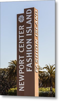 Photo Of Fashion Island Sign In Newport Beach Metal Print by Paul Velgos