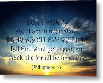 Pray About Everything 2 Metal Print by Angelina Vick