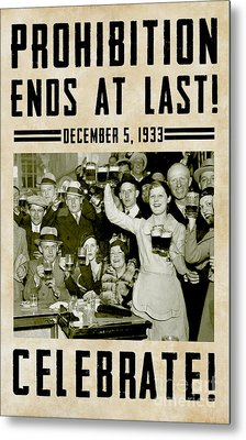 Prohibition Ends Celebrate Metal Print by Jon Neidert