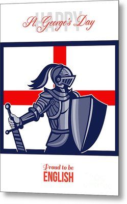 Proud To Be English Happy St George Day Card Metal Print by Aloysius Patrimonio