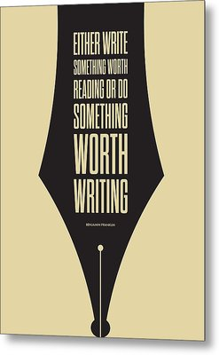 Reading And Writing Benjamin Franklin Quotes Poster Metal Print by Lab No 4 - The Quotography Department