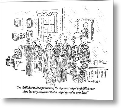 Rich Men In A Glamorous Men's Club Discuss Metal Print by Robert Mankoff