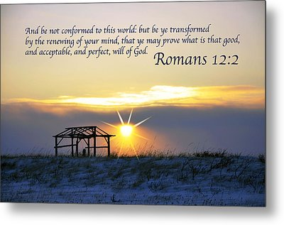 Romans Chapter 12 Verse2 Metal Print by Arlene Rhoda Nanouk