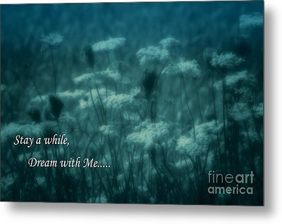 Stay A While Dream With Me  Metal Print by Cathy  Beharriell