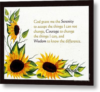 Sunflowers And Serenity Prayer Metal Print by Barbara Griffin