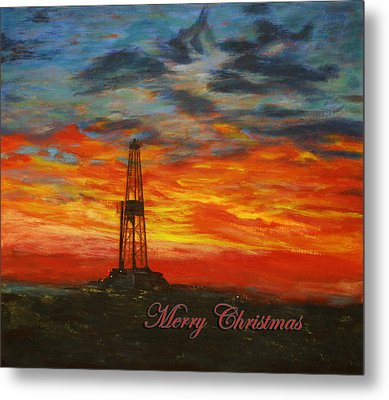 Sunrise Rig- Merry Christmas 2 Metal Print by Karen  Peterson