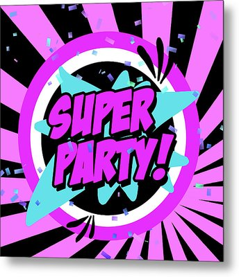 Super Party Metal Print by Anna Quach