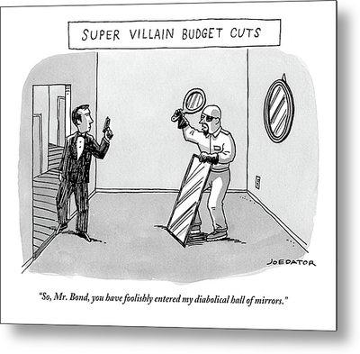 Super Villain Budget Cuts.  A Man Holding Two Metal Print by Joe Dator
