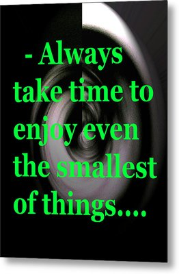 Take Time Metal Print by Josephine Ring