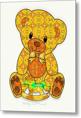 Teddy And Friend Metal Print by Gayle Odsather