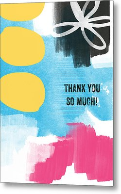 Thank You So Much- Colorful Greeting Card Metal Print by Linda Woods