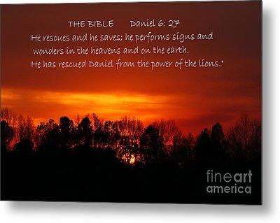 The Bibles Says.... Daniel 6 Vs 27 Niv Metal Print by Reid Callaway
