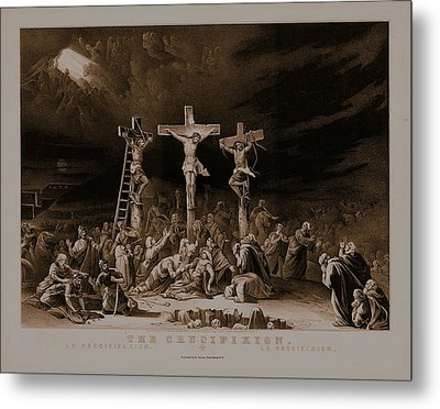 The Crucifixion / La Crucificazion / La Crucifixion  Metal Print by N Currier the Firm