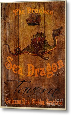 The Drunken Sea Dragon Pub Sign Metal Print by Cinema Photography