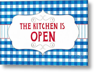 The Kitchen Is Open Metal Print by Linda Woods