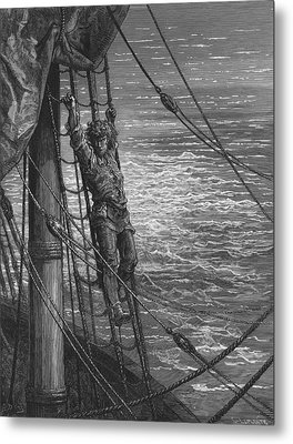 The Mariner Describes To His Listener The Wedding Guest His Feelings Of Loneliness And Desolation  Metal Print by Gustave Dore