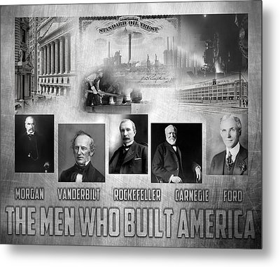 The Men Who Built America Metal Print by Peter Chilelli