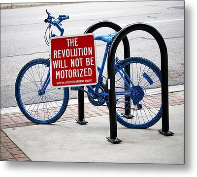 The Revolution Will Not Be Motorized Metal Print by Rona Black